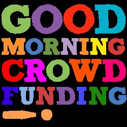 good morning crowd funding