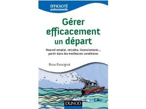 Editions Dunod Gérer efficacement un départ