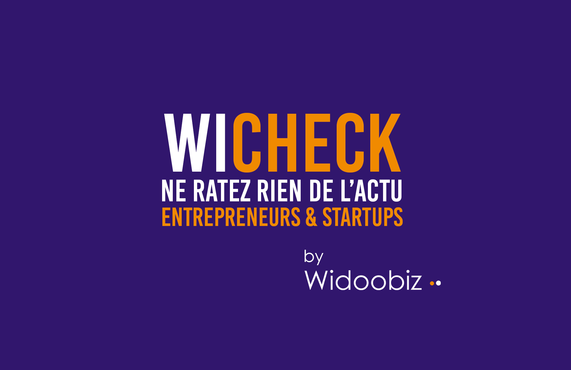 Wicheck, nouveau rendez-vous quotidien de Widoobiz scrolle pour vous les actualités de la sphère entrepreneuriale. Ouverture imminente de la première édition du Salon de la Réalité Virtuelle, rachat entre startups pour concurrencer Netflix et coup d'